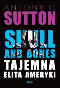 Skull and Bones Tajemna elita Ameryki - Sutton Antony C.