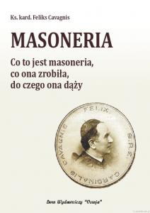 Masoneria. Co to jest masoneria, co ona zrobiła, do czego ona dąży - Ks. kard. Feliks Cavagnis