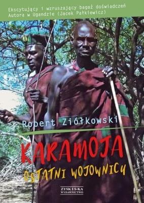 Image of Karamoja Ostatni Wojownicy - Robert Ziółkowski