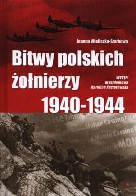 Bitwy polskich żołnierzy 1940-1944 + CD - Wieliczka-Szarkowa Joanna