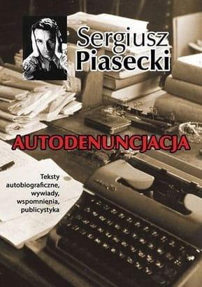 Image of Autodenuncjacja - Sergiusz Piasecki (miekka oprawa)