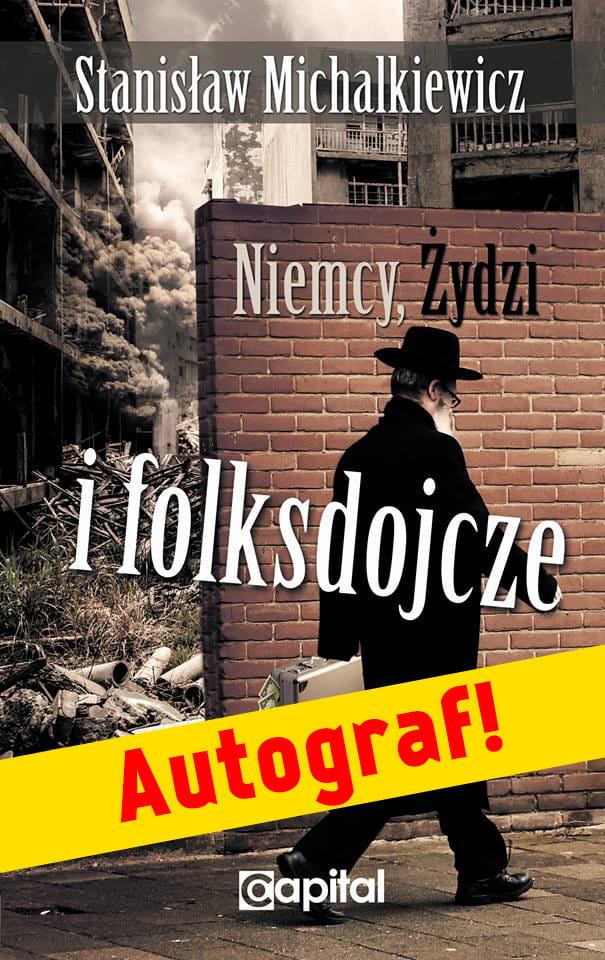 Niemcy, Żydzi i folksdojcze - Stanisław Michalkiewicz Autograf!!!