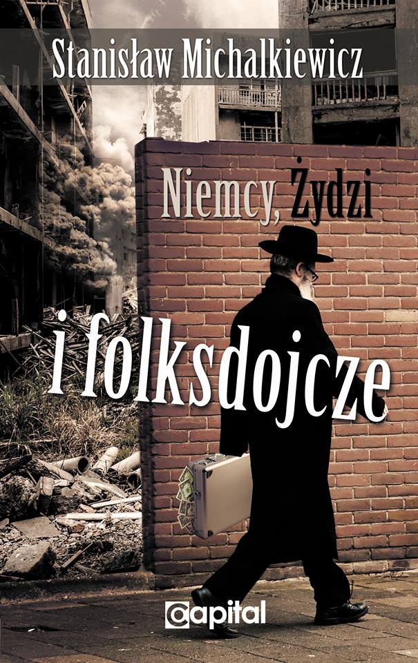 Niemcy, Żydzi i folksdojcze - Stanisław Michalkiewicz