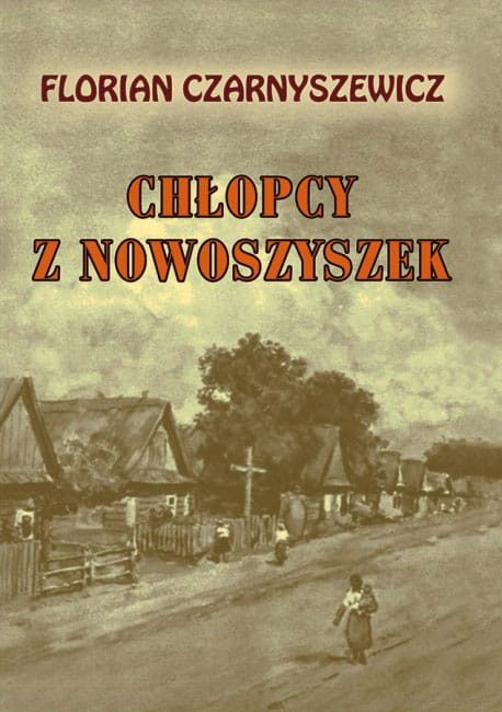 Chłopcy z Nowoszyszek - Florian Czarnyszewicz