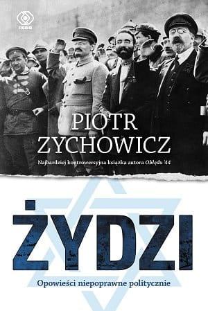 Żydzi. Opowieści niepoprawne politycznie(okładka miękka) - Piotr Zychowicz