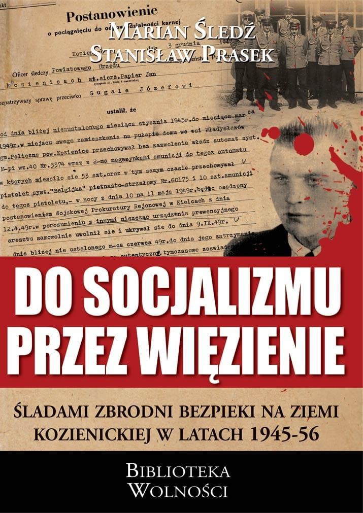 Do socjalizmu przez więzienie - M. Śledź, S. Prasek