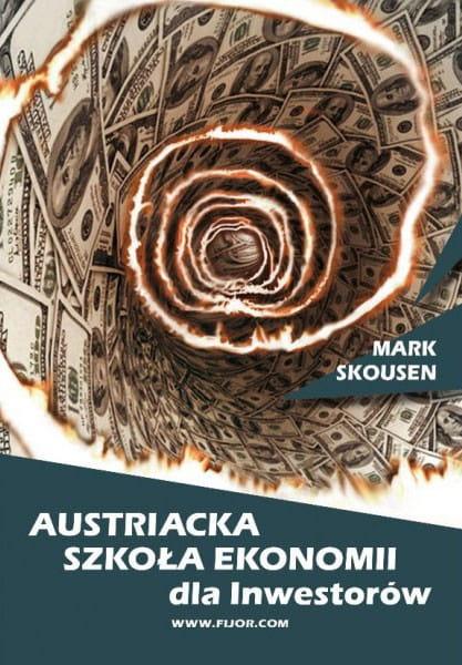 Image of Austriacka szkoła ekonomii dla inwestorów - Mark Skousen