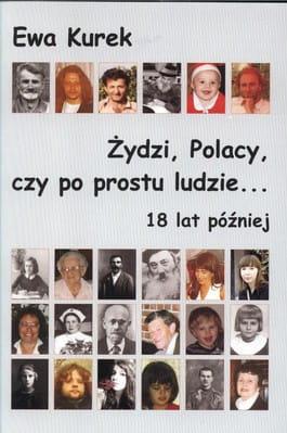 Żydzi, Polacy, czy po prostu ludzie...18 lat później - Ewa Kurek