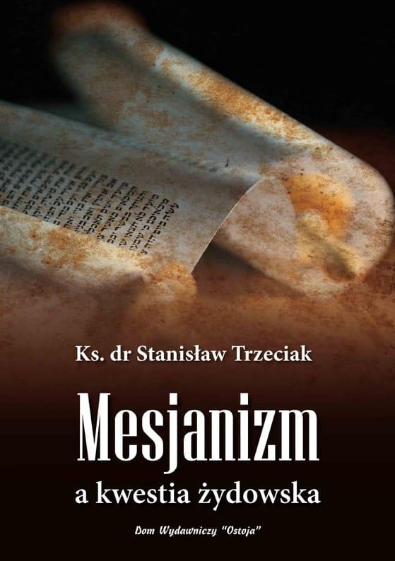 Mesjanizm a kwestia żydowska - ks. dr Stanisław Trzeciak