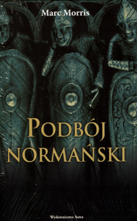 Podbój normański - Marc Morris