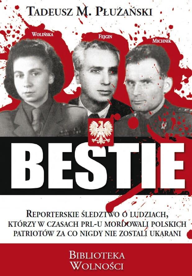Image of Bestie. O ludziach, którzy w czasach PRL mordowali polskich - Tadeusz Płużański