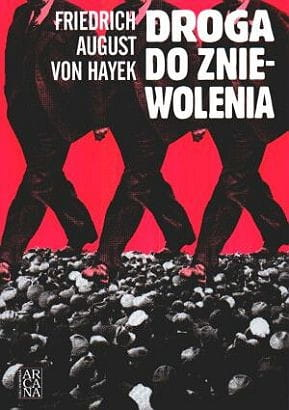 Droga do zniewolenia - Friedrich von Hayek