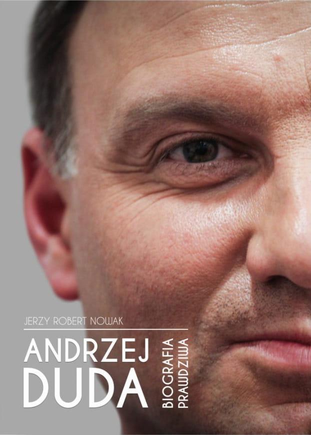 Image of Andrzej Duda - biografia prawdziwa - Jerzy Robert Nowak