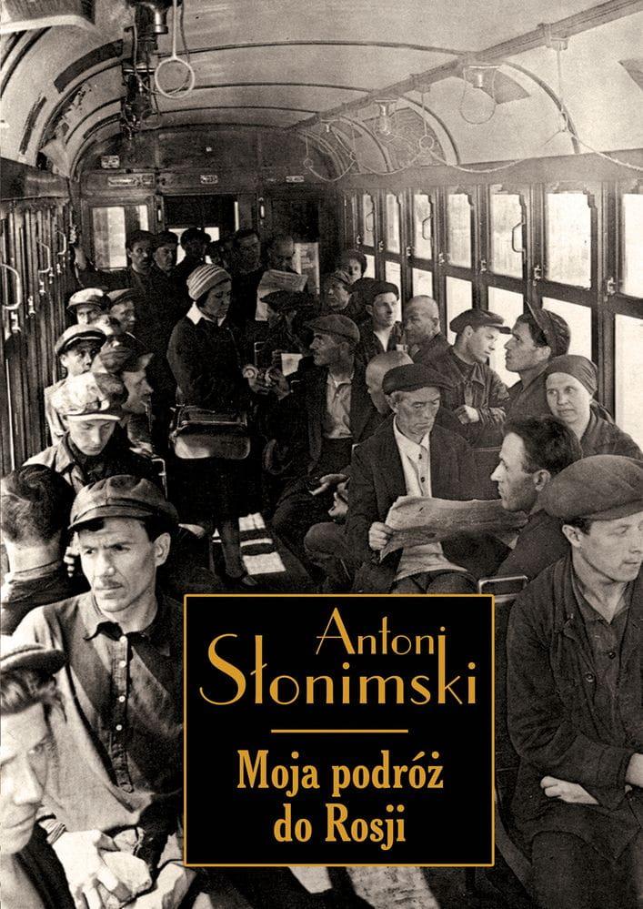 Moja podróż do Rosji - Antoni Słonimski