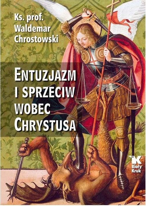Entuzjazm i sprzeciw wobec Chrystusa. Listy do Siedmiu Kościołów Apokalipsy - Waldemar Chrostowski