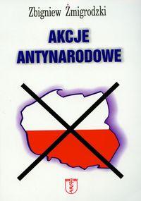 Akcje antynarodowe - Zbigniew Żmigrodzki