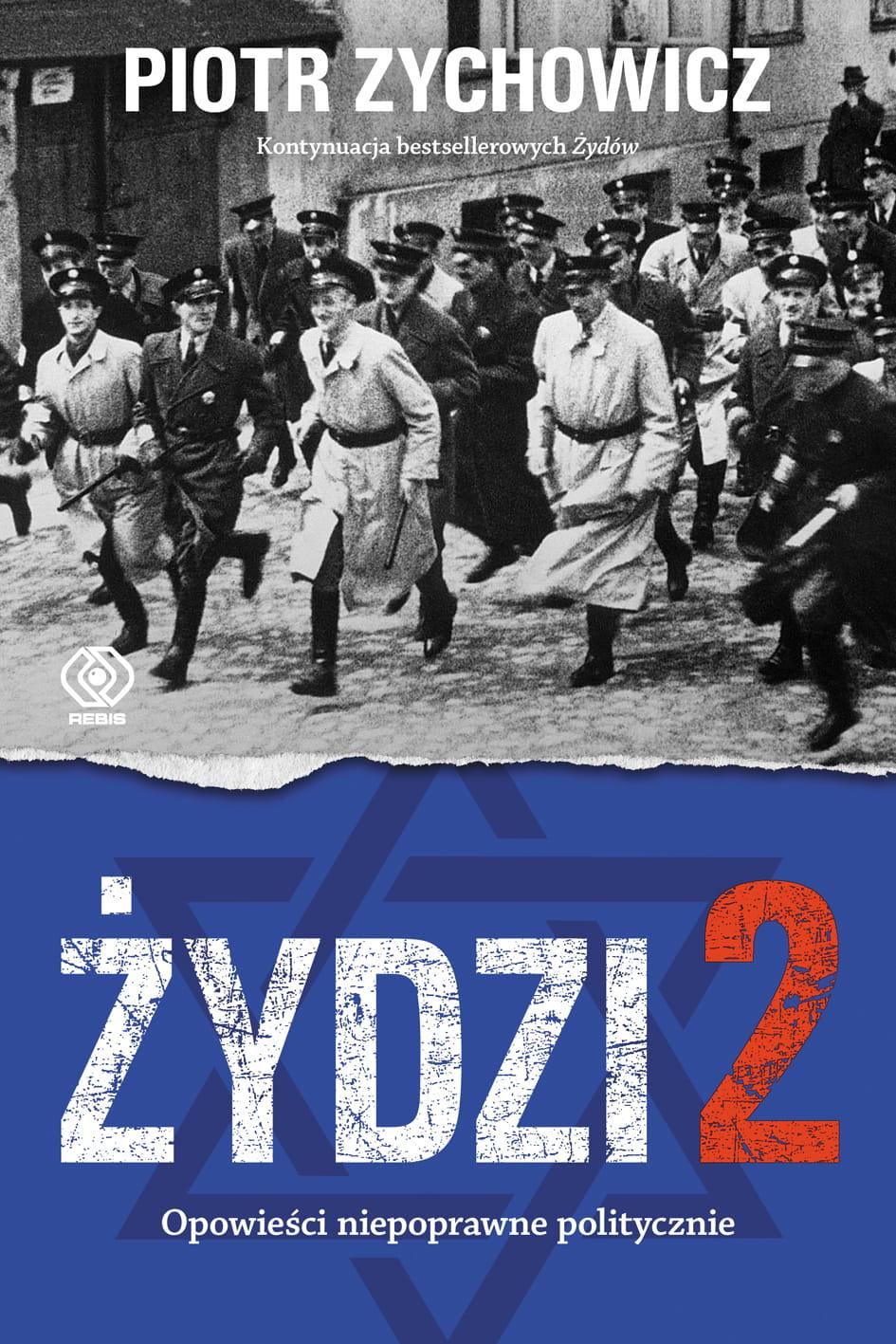 Żydzi. Tom 2. Opowieści niepoprawne politycznie - Piotr Zychowicz