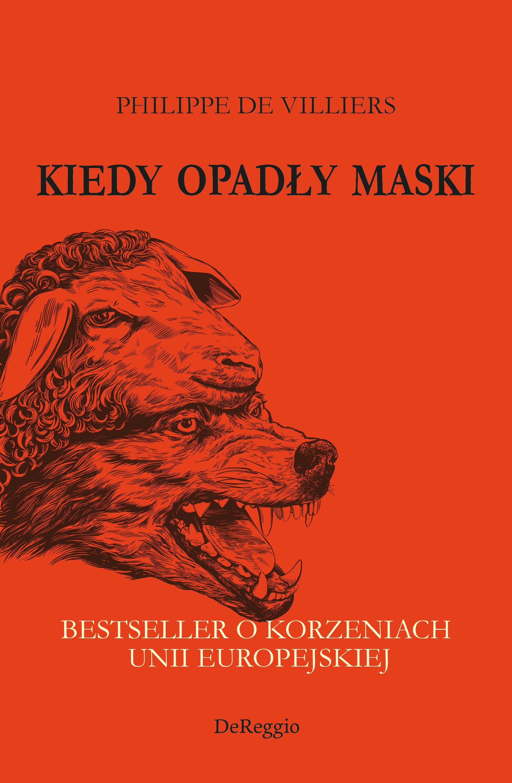 Image of Kiedy opadły maski. Bestseller o korzeniach Unii Europejskiej - Philippe de Villiers
