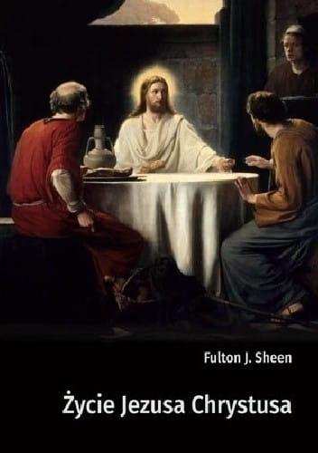Życie Jezusa Chrystusa - Abp Fulton Sheen