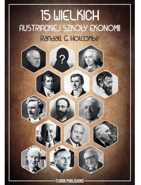 Image of 15 wielkich austriackiej szkoły ekonomii - Randall G. Holcombe