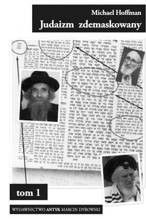 Judaizm zdemaskowany w oparciu o jego własne święte księgi. Tom 1 - Hoffman Michael