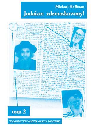 Judaizm zdemaskowany w oparciu o jego własne święte księgi. Tom 2 - Hoffman Michael