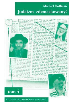 Judaizm zdemaskowany w oparciu o jego własne święte księgi. Tom 4 - Hoffman Michael