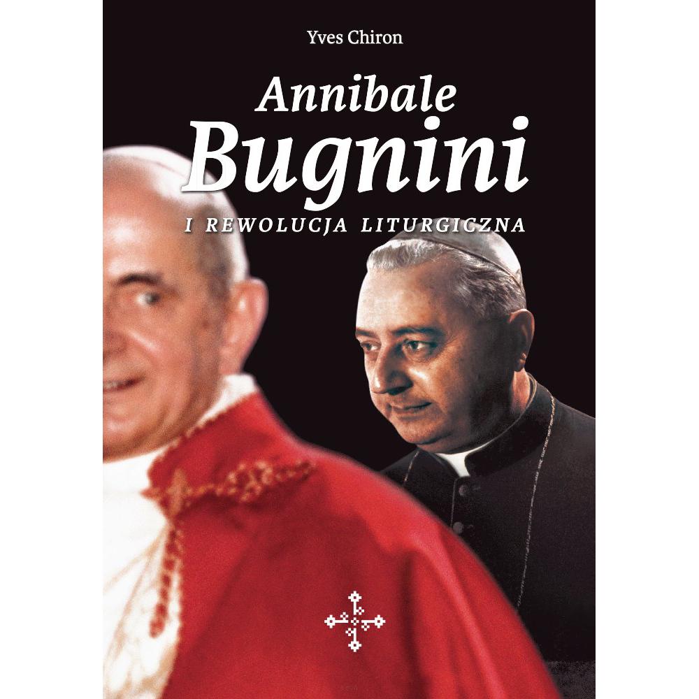 Image of Annibale Bugnini i rewolucja liturgiczna - Yves Chiron