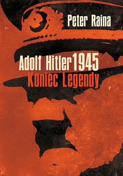 Image of Adolf Hitler koniec legendy - Peter Raina