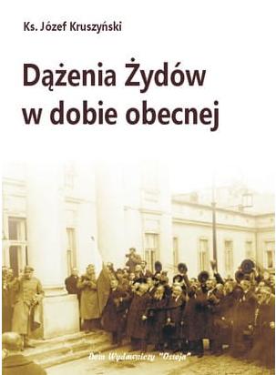 Dążenia Żydów w dobie obecnej - Ks. Józef Kruszyński