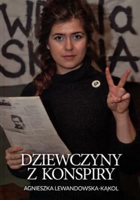 Image of Dziewczyny z konspiry - Agnieszka Lewandowska-Kąkol