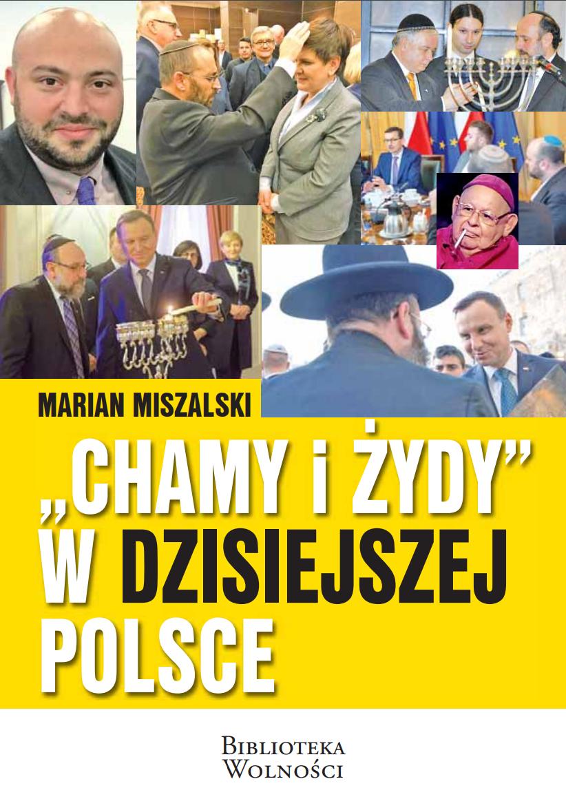 """""""Chamy i Żydy"""" w dzisiejszej Polsce - Marian Miszalski"""