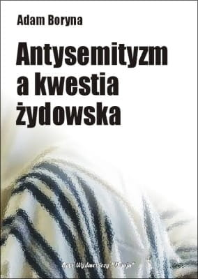 Antysemityzm a kwestia żydowska - Adam Boryna