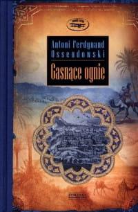Image of Gasnące ognie - Antoni Ferdynand Ossendowski
