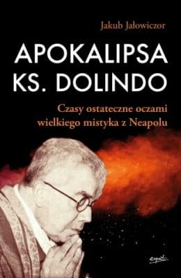 Apokalipsa ks. Dolindo - Jakub Jałowiczor