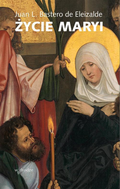 Życie Maryi - Juan L. Bastero de Eleizalde