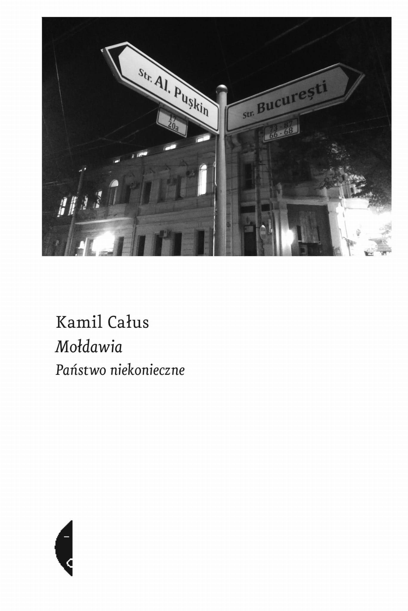 Mołdawia. Państwo niekonieczne - Kamil Całus