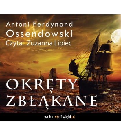 Image of Okręty zbłąkane (audiobook) - Antoni Ferdynand Ossendowski