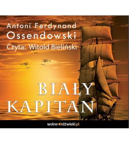 Image of Biały kapitan (audiobook) - Antoni Ferdynand Ossendowski