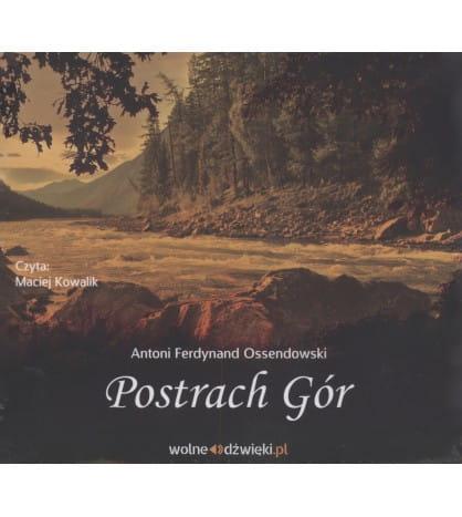 Image of Postrach gór (audiobook) - Antoni Ferdynand Ossendowski