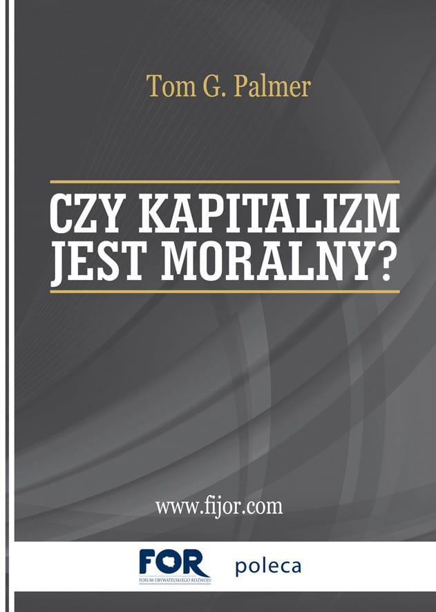 Czy kapitalizm jest moralny - Tom G. Palmer