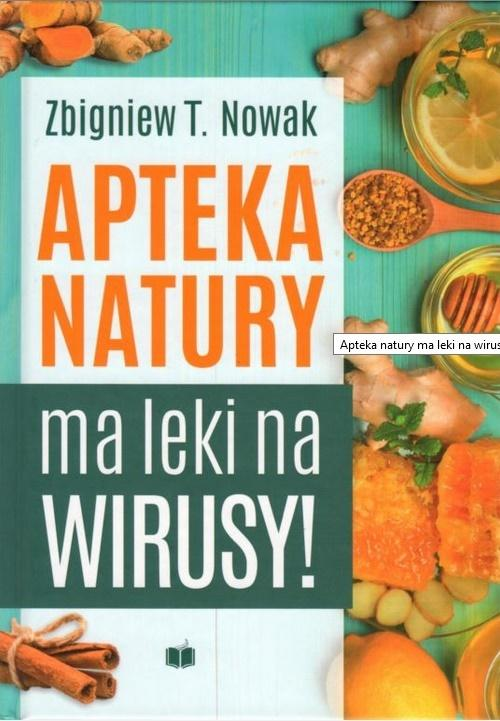 Image of Apteka natury ma leki na wirusy - Zbigniew T. Nowak