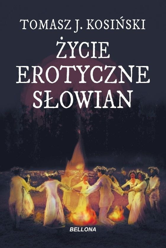 Życie erotyczne Słowian - Tomasz J. Kosiński