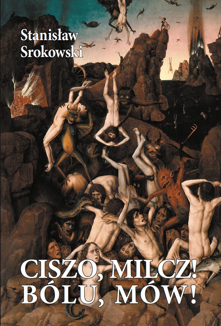 Ciszo, milcz! Bólu, mów! – Stanisław Srokowski