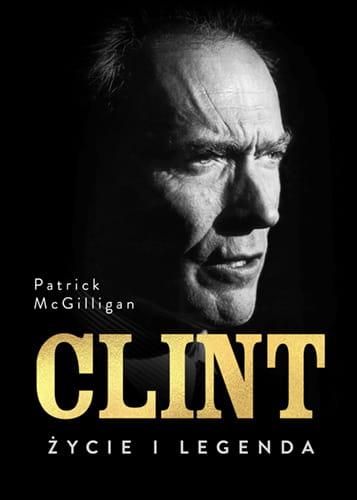 Image of Clint, Życie i legenda - McGilligan Patrick
