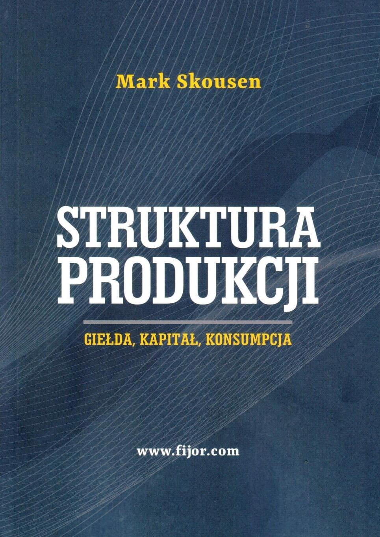 Image of Struktura produkcji. Gielda, kapitał, konsumpcja - Mark SKOUSEN