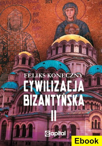 Image of [E-book] Cywilizacja bizantyńska, tom 2 - Feliks Koneczny