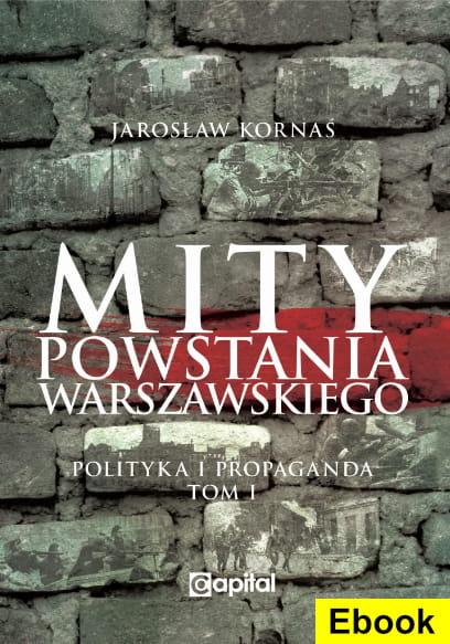 Image of [E-book] Mity Powstania Warszawskiego. Propaganda i polityka - Jarosław Kornaś