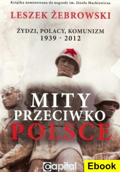 Image of (E-book) Mity przeciwko Polsce. Żydzi, Polacy, Komunizm. 1939-2012- Leszek Żebrowski