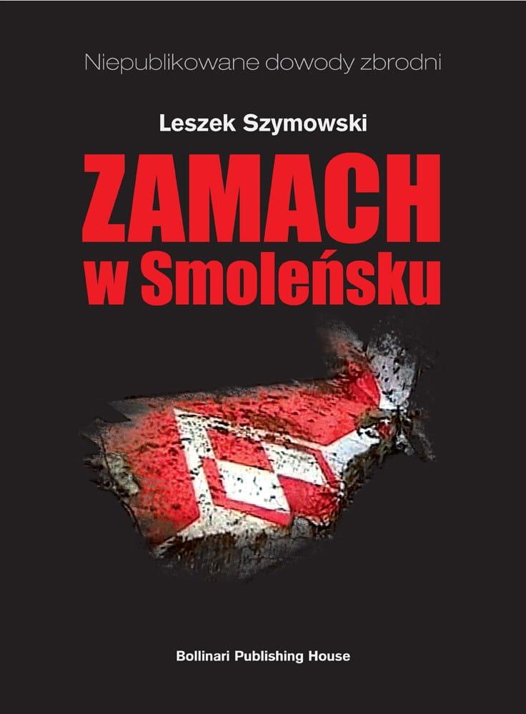 Zamach w Smoleńsku - Leszek Szymowski